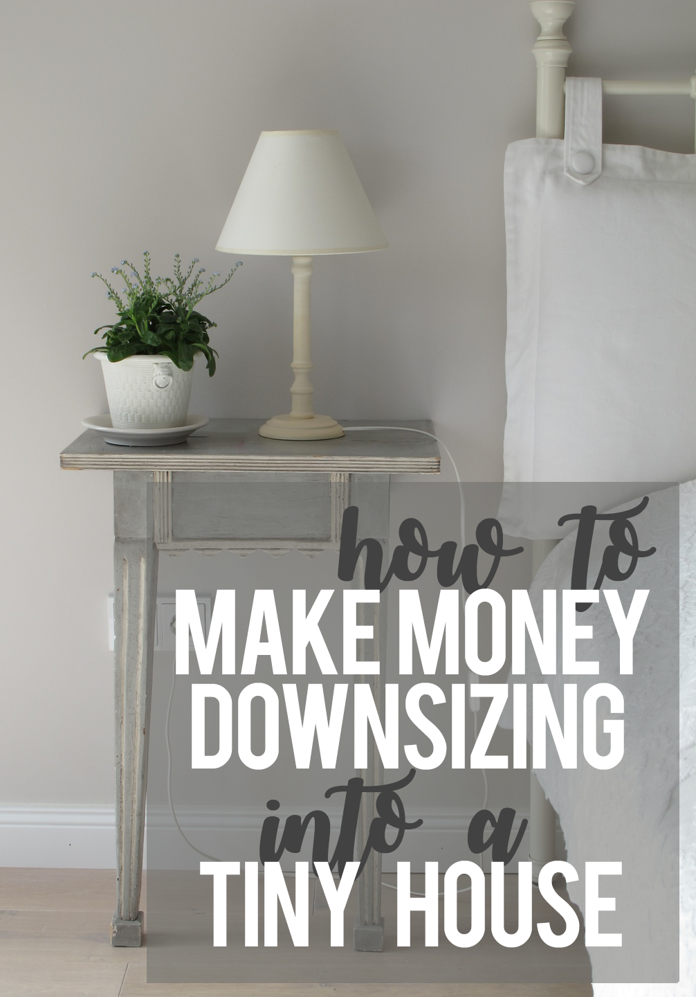 How to use the downsizing process to make money to pay for your tiny house