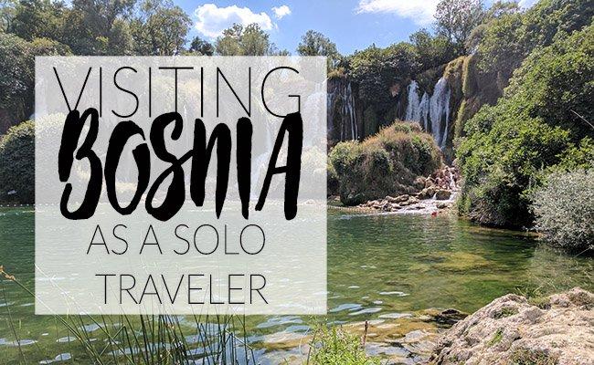 visiting Bosnia as a solo traveler