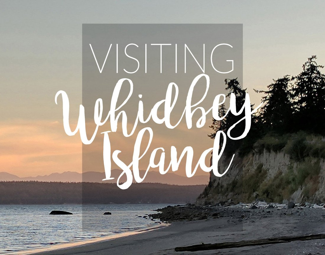 visiting Whidbey Island