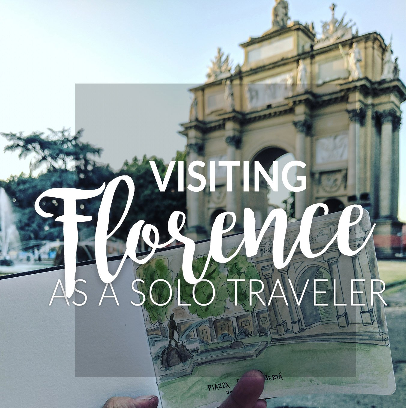How to thrive in Florence Italy as a single solo traveler