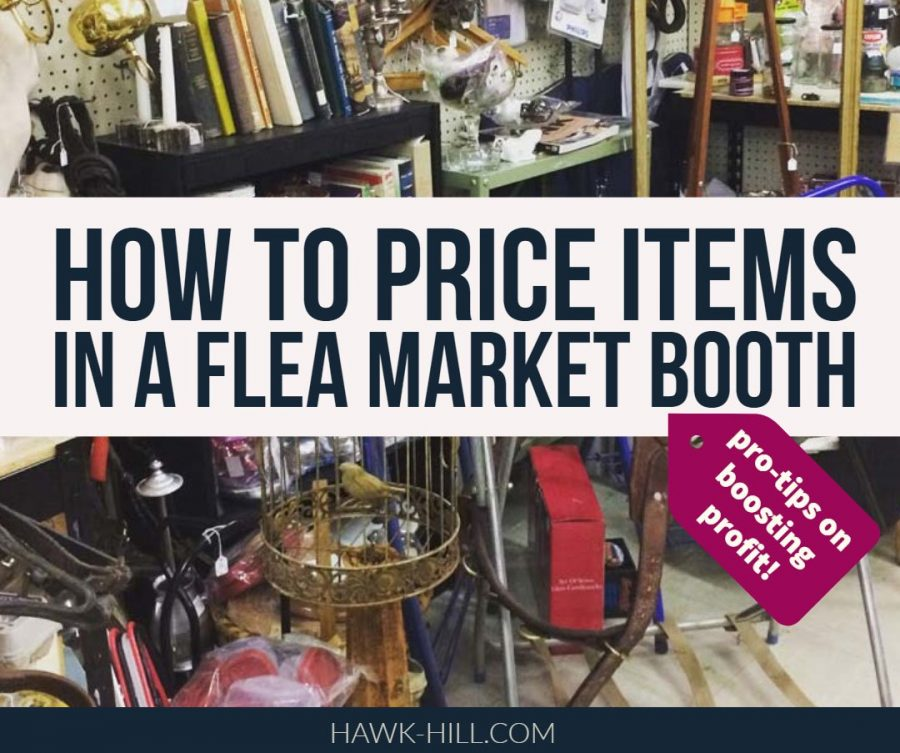 Tips for how to price items in a flea market booth