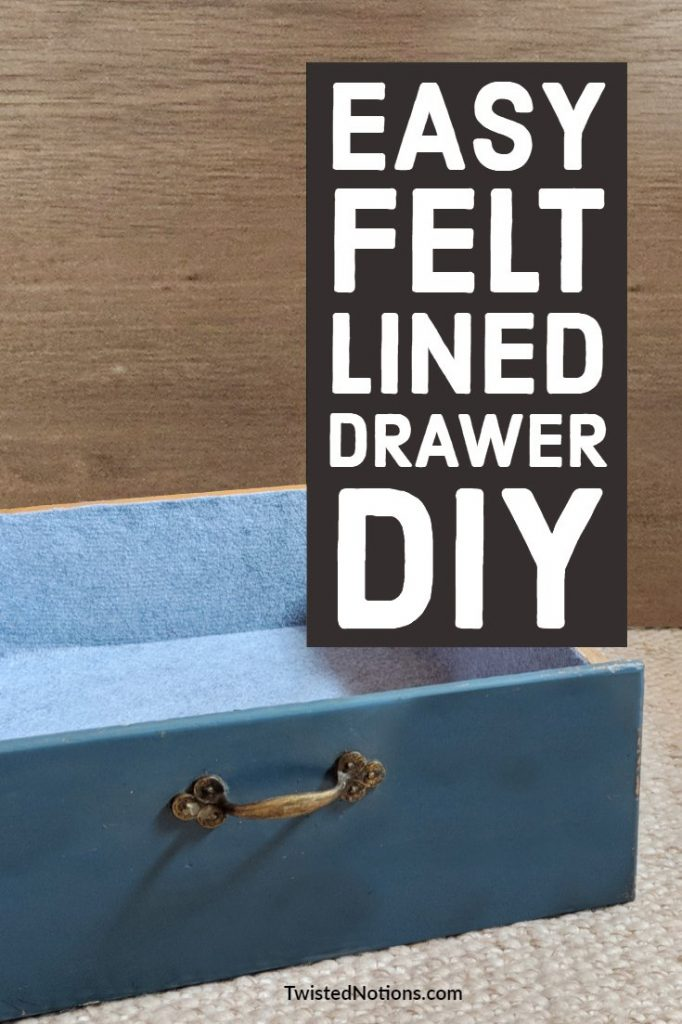 how to line a drawer with felt- the easy way
