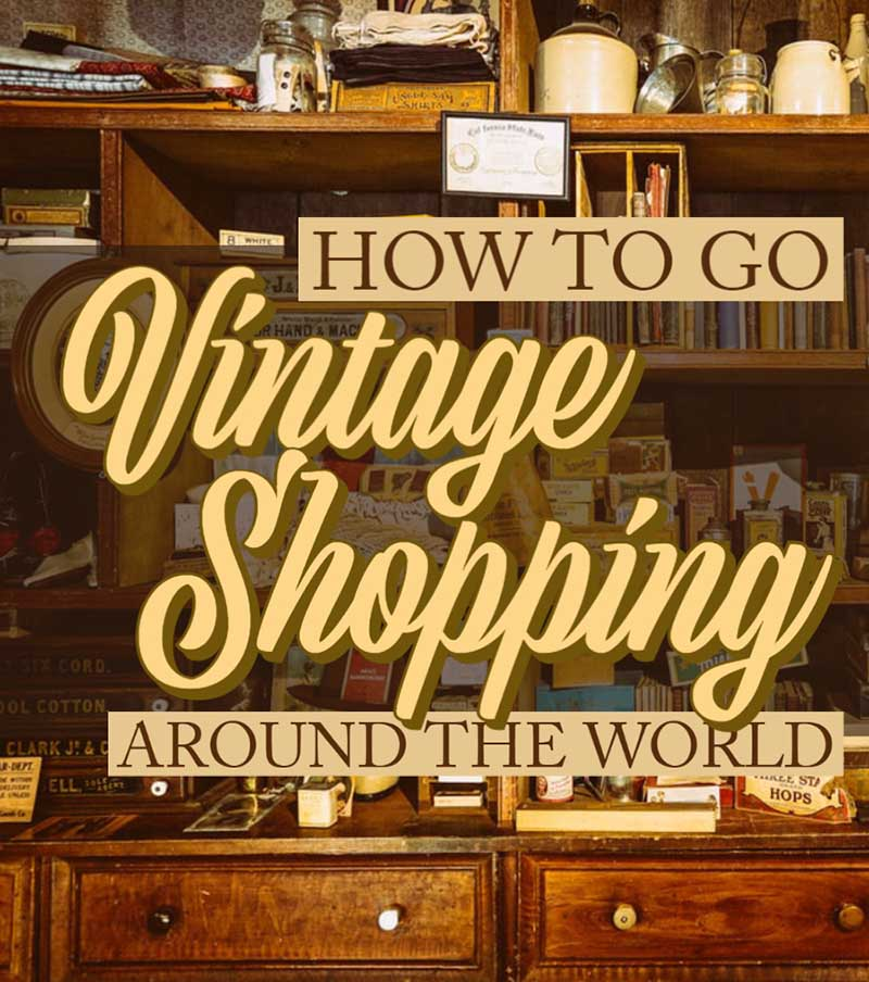 How to shop for cool Souvenirs at flea markets, charity shops, and antiques stores around the world.