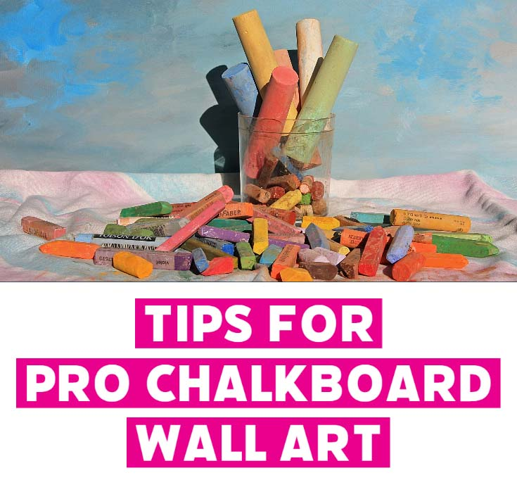 Tips for making your chalkboard wall or sidewalk art look great