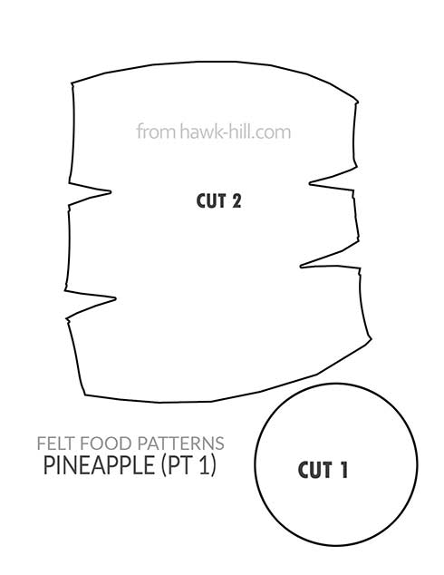 Felt Pineapple Pattern - Free Template for Making Felt Pineapple Play Food