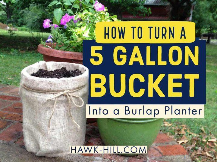How to turn a 5 gallon bucket into a cheap cute burlap planter