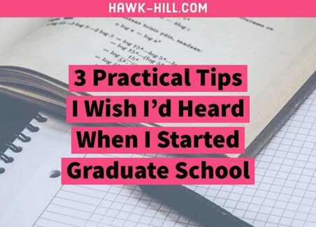Three practical tips I wish someone had told me when I started grad school