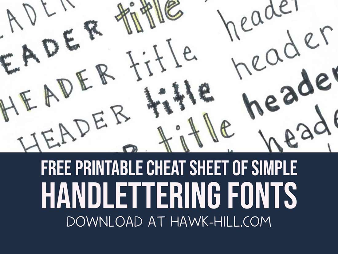 Print this free printable cheat sheet of simple hand lettering fonts for your bullet journal or class notes