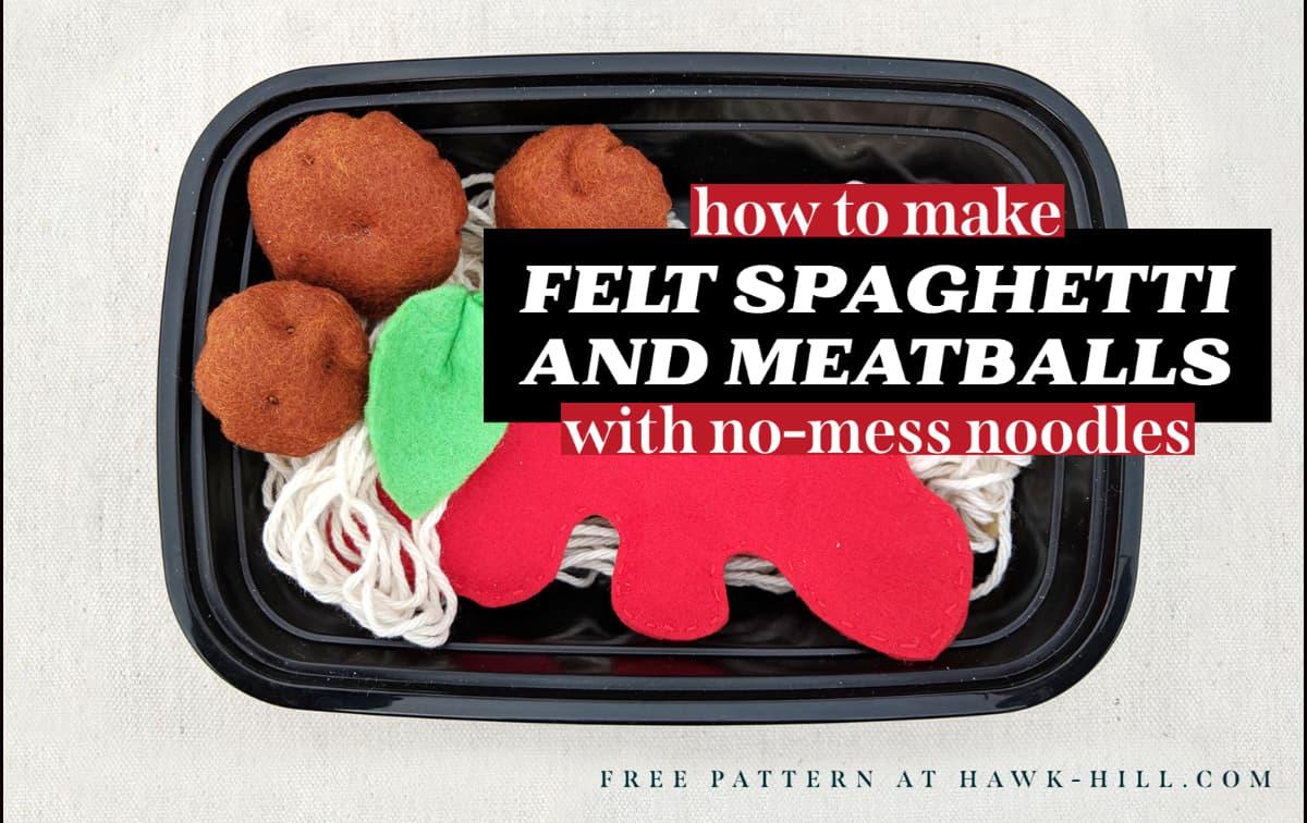 felt spaghetti and meatballs free pattern and tutorial