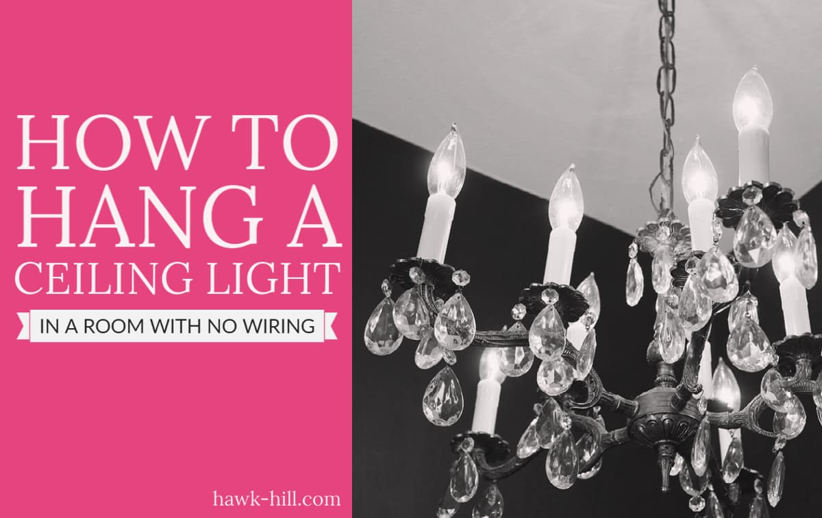How To Hang A Chandelier In A Room Without Ceiling Light Wiring Hawk Hill