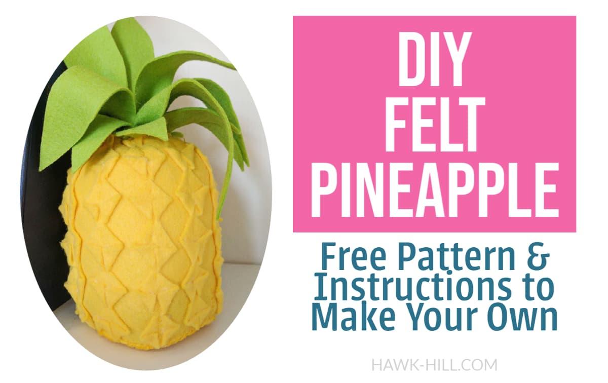 Make this DIY felt pineapple for decoration or felt food play