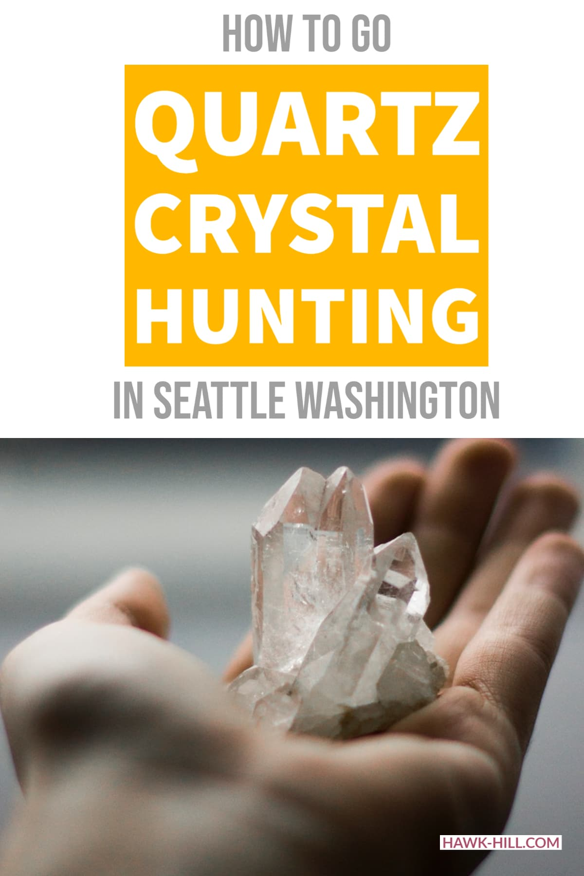 How to hunt for and dig your own quartz crystals in Seattle.
