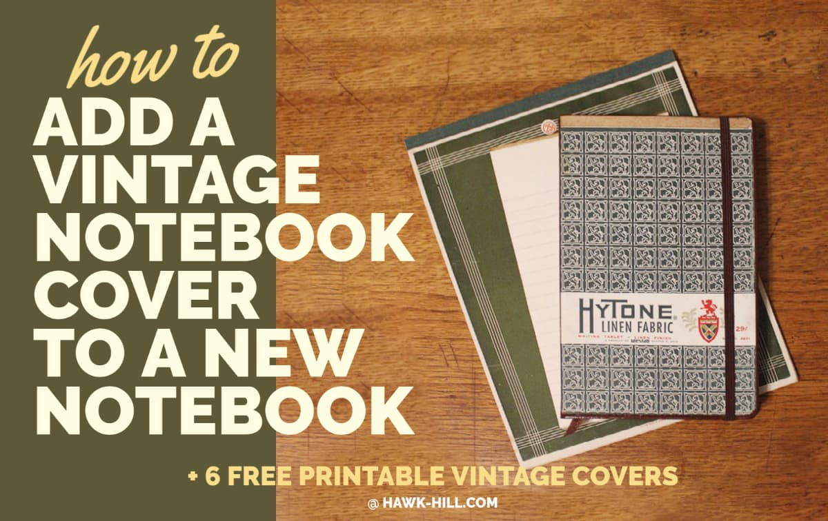 Adding a vintage cover to a new notebook is a quick DIY upgrade
