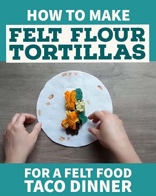 how to Create a Realistic Flour Tortilla using Felt