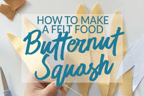 HoW to make a felt food butternut squash